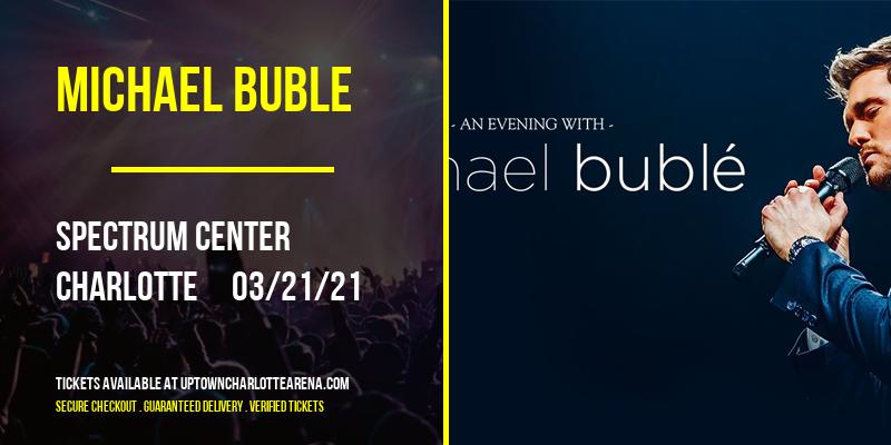 Michael Buble at Spectrum Center