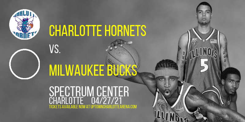 Charlotte Hornets vs. Milwaukee Bucks at Spectrum Center