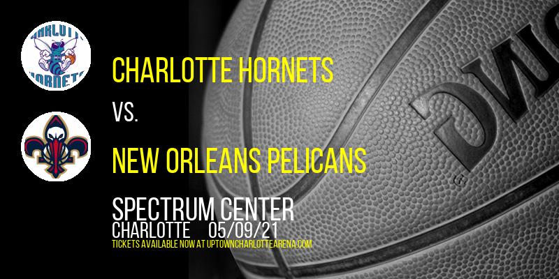 Charlotte Hornets vs. New Orleans Pelicans at Spectrum Center