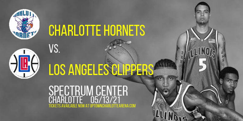 Charlotte Hornets vs. Los Angeles Clippers at Spectrum Center