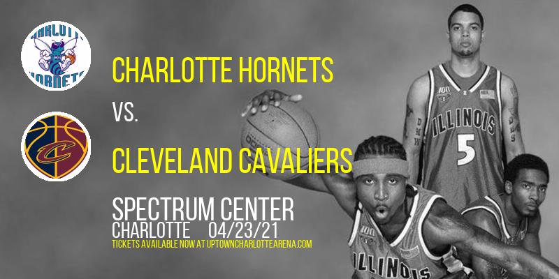 Charlotte Hornets vs. Cleveland Cavaliers at Spectrum Center