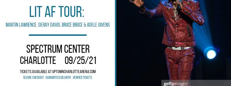 LIT AF Tour: Martin Lawrence, DeRay Davis, Bruce Bruce & Adele Givens at Spectrum Center