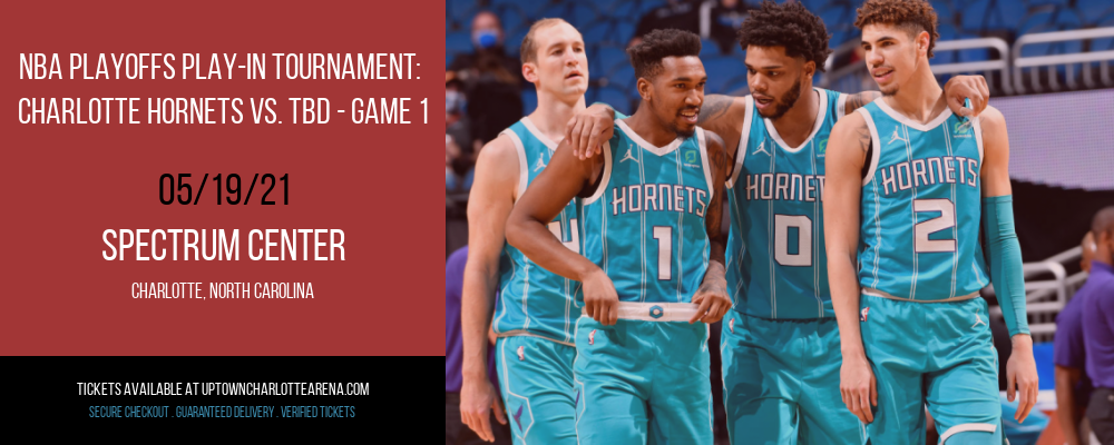 NBA Playoffs Play-In Tournament: Charlotte Hornets vs. TBD - Game 1 (Date: TBD - If Necessary) [CANCELLED] at Spectrum Center