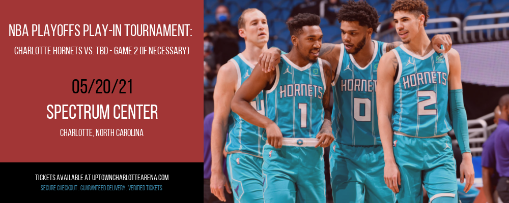NBA Playoffs Play-In Tournament: Charlotte Hornets vs. TBD - Game 2 (Date: TBD - If Necessary) [CANCELLED] at Spectrum Center