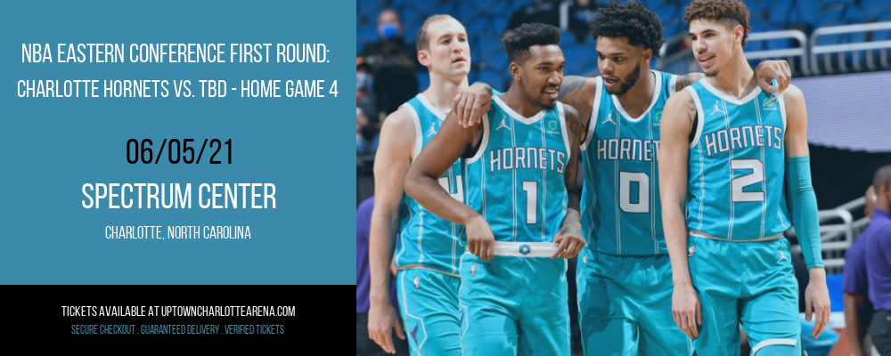NBA Eastern Conference First Round: Charlotte Hornets vs. TBD - Home Game 4 (Date: TBD - If Necessary) [CANCELLED] at Spectrum Center