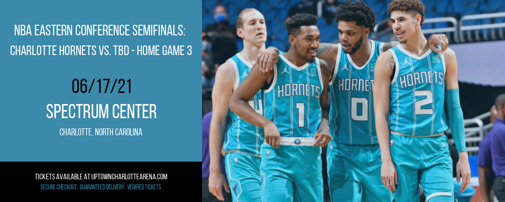 NBA Eastern Conference Semifinals: Charlotte Hornets vs. TBD - Home Game 3 (Date: TBD - If Necessary) [CANCELLED] at Spectrum Center
