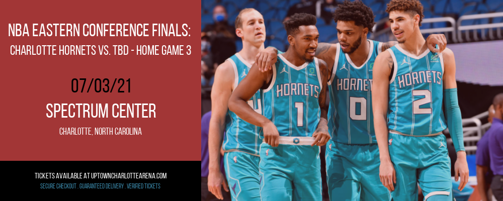 NBA Eastern Conference Finals: Charlotte Hornets vs. TBD - Home Game 3 (Date: TBD - If Necessary) [CANCELLED] at Spectrum Center