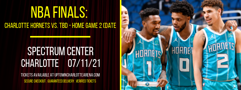 NBA Finals: Charlotte Hornets vs. TBD - Home Game 2 (Date: TBD - If Necessary) [CANCELLED] at Spectrum Center