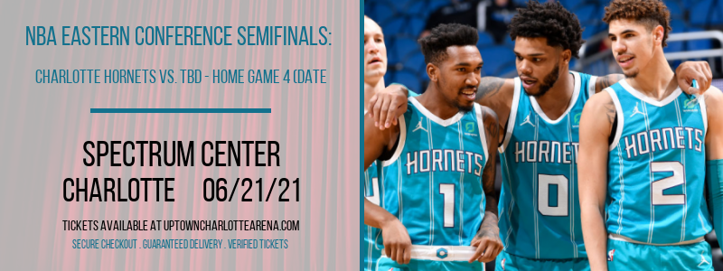 NBA Eastern Conference Semifinals: Charlotte Hornets vs. TBD - Home Game 4 (Date: TBD - If Necessary) [CANCELLED] at Spectrum Center